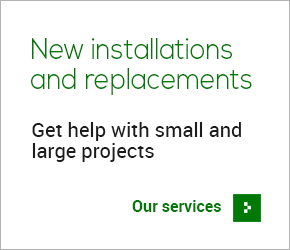 New installations and replacements - Get help with small and large projects - Our services